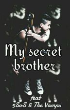 My secret brother //Ft 5SoS and The Vamps by JamesHisGuitar