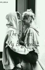 The Perfect My Boyfriend by Author_Amatiran