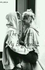 The Perfect My Boyfriend by Cahya_adelia