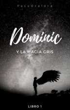 Dominic y la magia Gris by FacuOtalora
