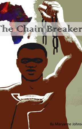 The Chain Breakers by poeticmc
