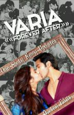 Varia Forever After...  by __Channa_Mereya__