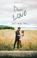 Dear, Love by cik_fantasy