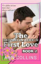 The Millionaire's First Love (BOOK2) by iamanncollins