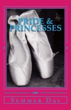 PRIDE & PRINCESSES: A Pride and Prejudice (type) of teen story (Sunrise High #1) by SummerDay9
