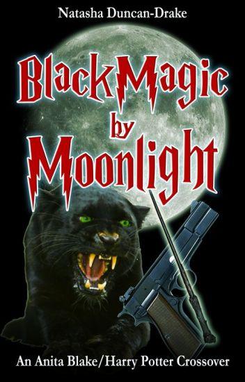 Black Magic By Moonlight (Harry Potter/Anita Blake Crossover