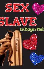 SEX SLAVE to Zayn Malik by biebercrystal