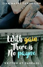 with gain,there is no PAYNE  |ZIAM| by zAhraXe