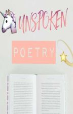Unspoken Poetry by kissmetilldawn_