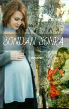 SONDAN SONRA by mrsarducc