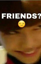 Friends?☠ by kimwonuya