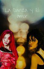 La Danza Y El Amor (Camila Cabello X Tu) by Shiro-Saman