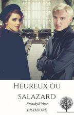 Dramione : Heureux ou Salazard by FrenchyWriter