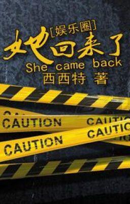 Đọc truyện [Showbiz] Cô đã trở lại - Tây Tây Đặc