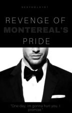#2 REVENGE OF MONTEREAL's PRIDE by Sexykola101