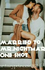 ❤ Married to Mr.Nightmare : One Shot ❤ by fantasyprincess262