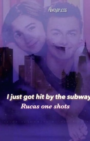I JUST GOT HIT BY THE SUBWAY-RUCAS ONE SHOTS
