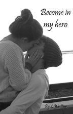 Become in my hero (PARADA) by LWritteer
