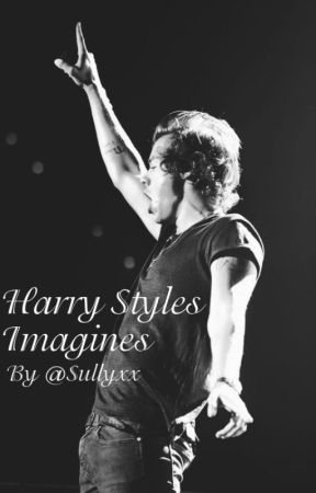 Harry Styles Imagines/One Shots by Sullyxx