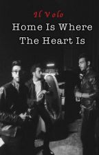 Home Is Where The Heart Is // IL VOLO by Fleur-DeLys
