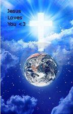 Jesus loves you <3 by MakeAJoyfulNoise