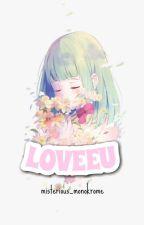 LOVEEU by misterious_monokrome