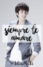 Siempre Te Amaré (Kim Hyung Jun) by HyungJunBaby