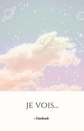 Je Vois... {Taekook} by Bkooken