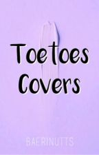 toetoes covers。 by baerinutts