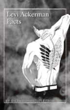 Levi Ackerman Facts by kawaiiporkcutletbowl