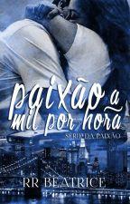 Paixão a Mil por Hora (Livro 1) by rrbeatrice
