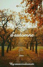 Par une nuit d'automne by uneaccrodesmots