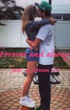 Forever and always by just_a_dream123