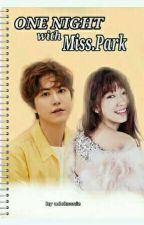 ONE NIGHT with Ms. Park by adekssniz