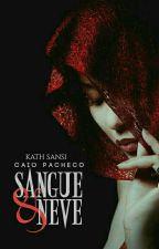 SANGUE & NEVE  by BuddhaFor_Kath