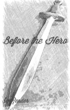 Before the Hero (A Percy Jackson Fanfic) by Sea-Reader