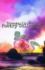 My Poetry Collection by Dreams-in-Words