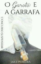 O Garoto e a Garrafa (Concluído) by little_soup