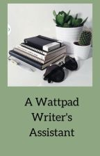 A Wattpad Writer's Assistant by lilsies