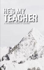 He's My Teacher || Minishaw by sxdmen