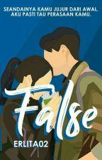 FALSE by Erlita02