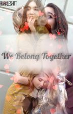 We Belong Together  by riarkleshitt