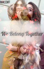 We Belong Together  by canolaloveslern