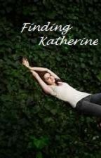 Finding Katherine( 2nd book of The Sister of Katherine Pirece.) by crazygirl_4898