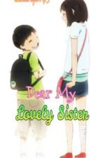 Dear My Lovely Sister (One-Shot) by Laitnyc_143