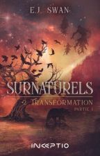 Surnaturels Tome 2 : Transformation. by pitchounette-elo