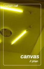 canvas // phan by curtain-call