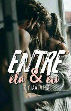 Entre Ela & Eu  by Luciaalves1