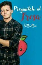 Pregúntale al fresa by JessiLangel