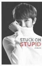 Stuck On Stupid; knj by kyung_ssi
